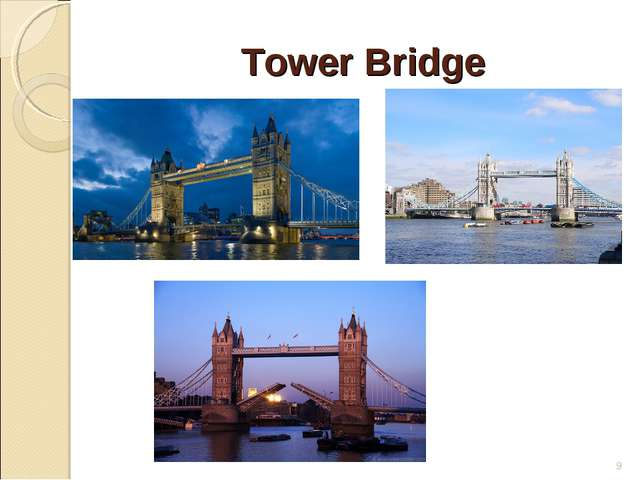 Tower Bridge *