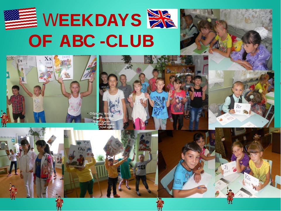 WEEKDAYS OF ABC -CLUB
