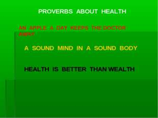 AN APPLE A DAY KEEPS THE DOCTOR AWAY HEALTH IS BETTER THAN WEALTH A SOUND MIN