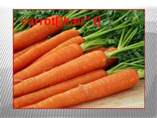 carrot[`kærət]
