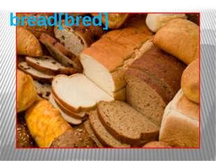 bread[bred]