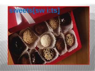 sweets[sw i:ts]