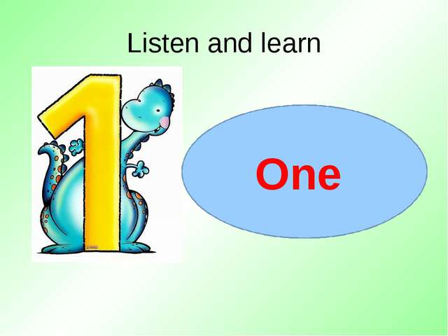 Listen and learn One