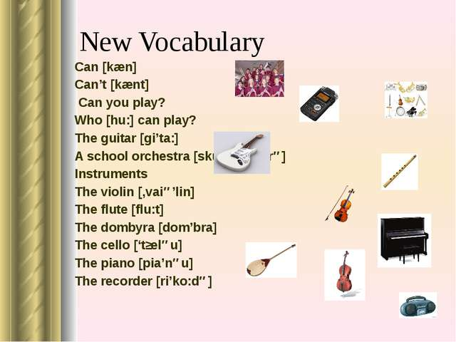 New Vocabulary Can [kæn] Can't [kænt] Can you play? Who [hu:] can play? The g...