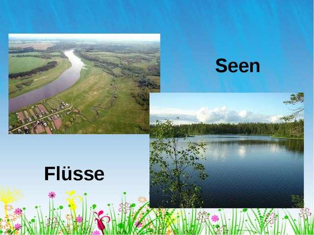 Flüsse Seen
