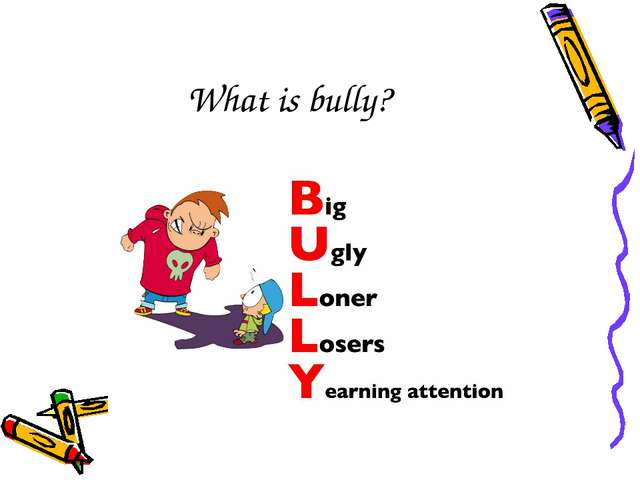 What is bully?
