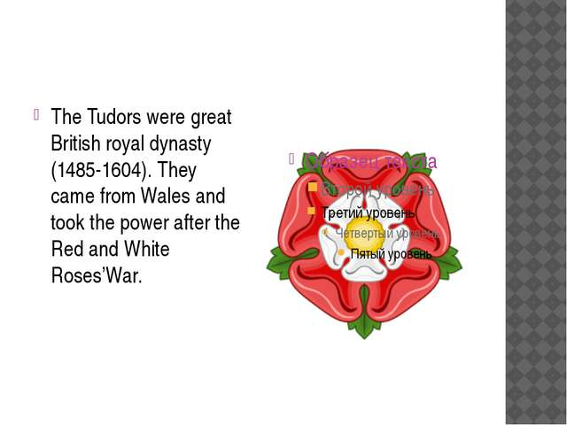 The Tudors were great British royal dynasty (1485-1604). They came from Wale...
