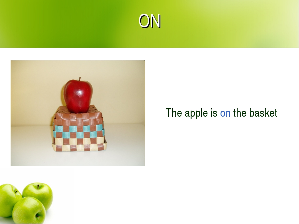 ON The apple is on the basket