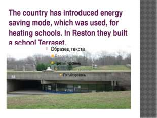 The country has introduced energy saving mode, which was used, for heating sc
