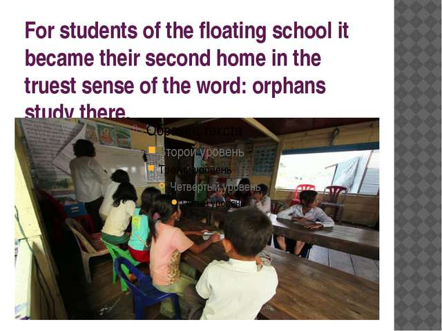For students of the floating school it became their second home in the truest...