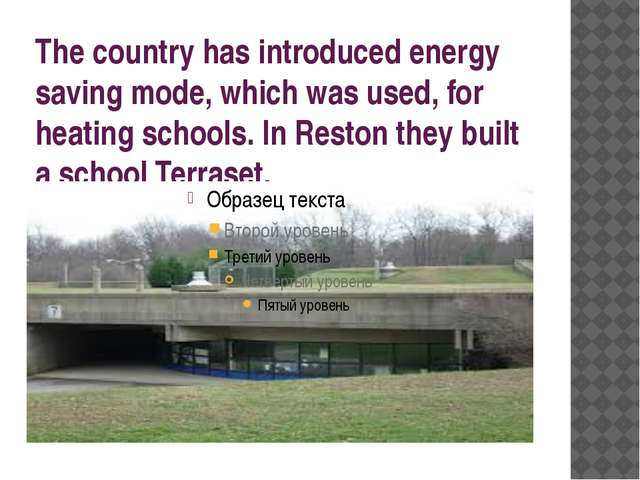 The country has introduced energy saving mode, which was used, for heating sc...