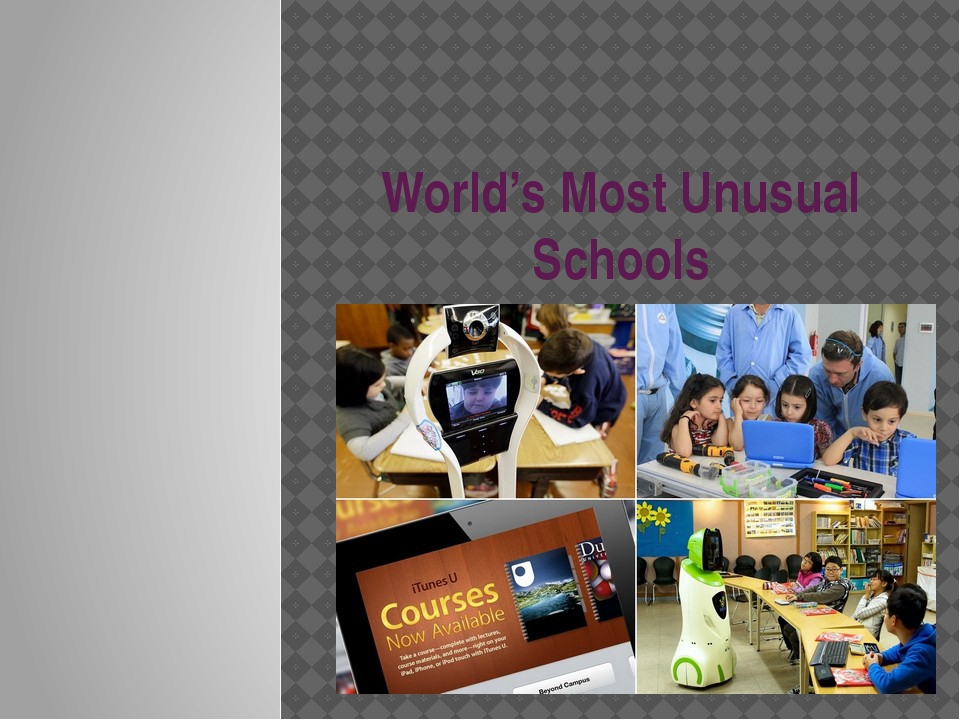 World's Most Unusual Schools