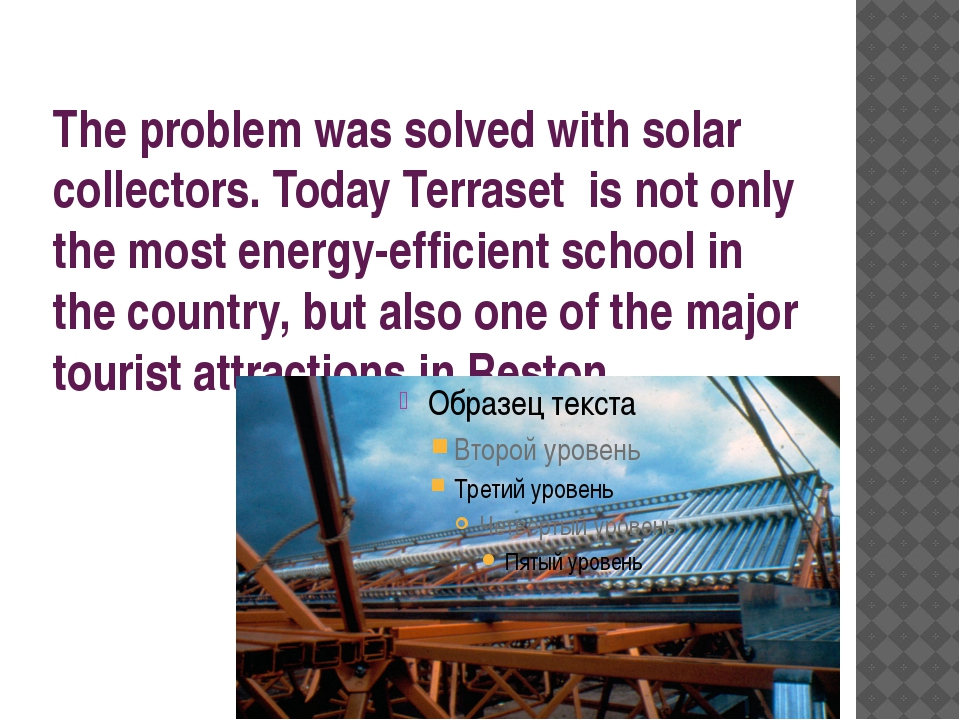 The problem was solved with solar collectors. Today Terraset is not only the...