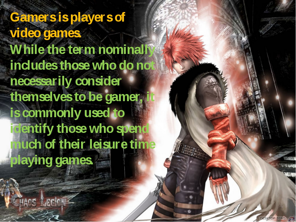 Gamers is players of video games. While the term nominally includes those who...