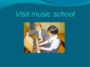 Visit music school