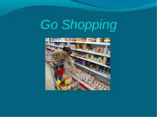 Go Shopping
