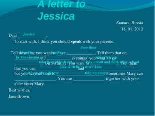 A letter to Jessica Samara, Russia 18. 01. 2012 Dear _____________, To start