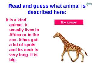 Read and guess what animal is described here: It is a kind animal. It usually