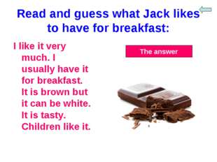 Read and guess what Jack likes to have for breakfast: I like it very much. I