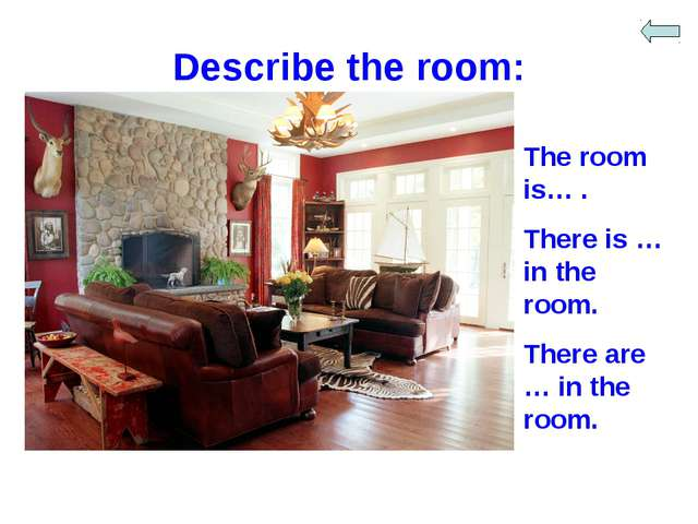 Describe the room: The room is… . There is … in the room. There are … in the...