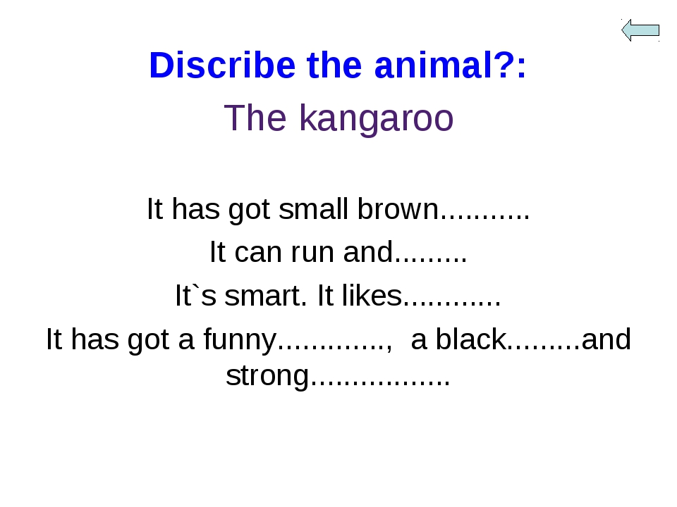 Discribe the animal?: The kangaroo It has got small brown........... It can r...