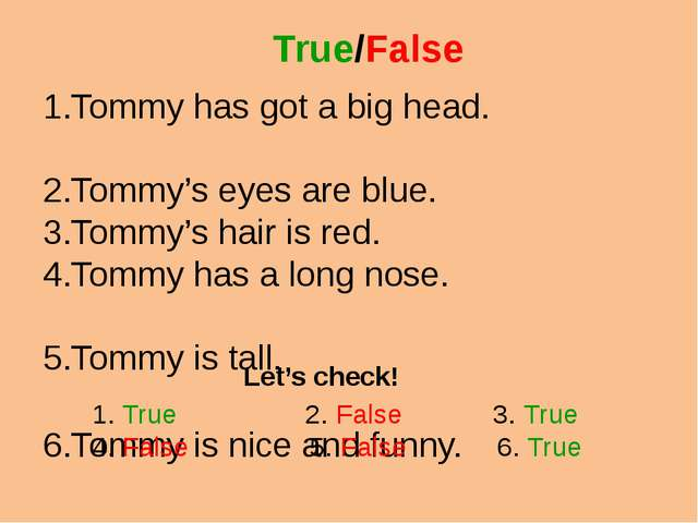 True/False Tommy has got a big head. Tommy's eyes are blue. Tommy's hair is r...
