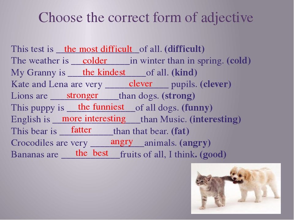 This test is _________________of all. (difficult) The weather is ____________...
