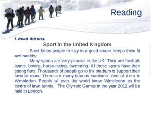 Reading I. Read the text. Sport in the United Kingdom 	Sport helps people to