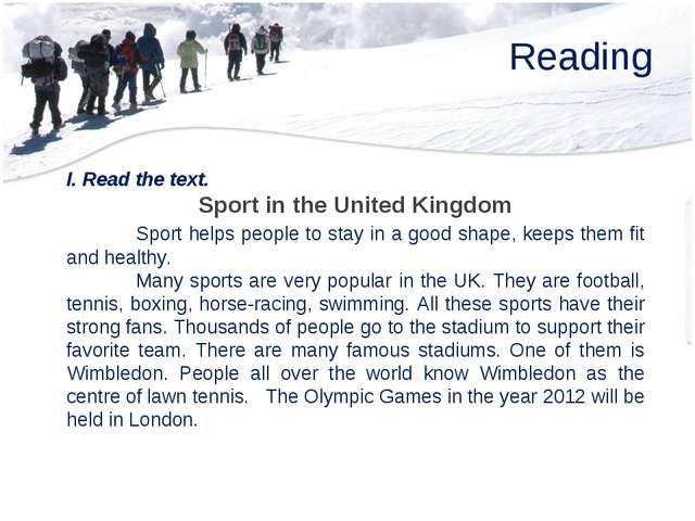 Reading I. Read the text. Sport in the United Kingdom 	Sport helps people to...