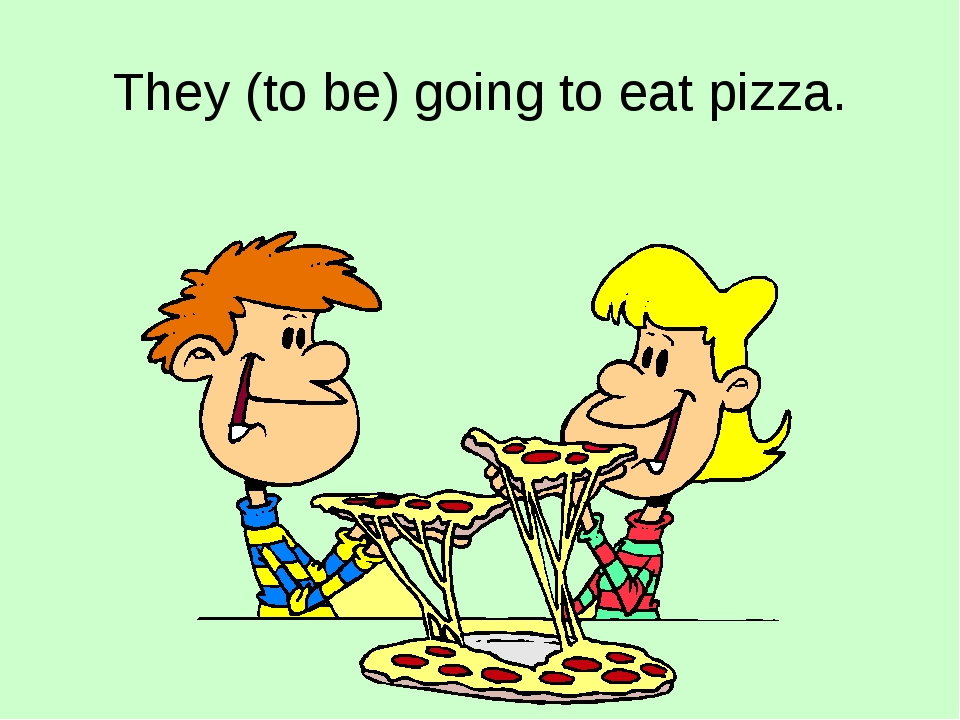 They (to be) going to eat pizza.