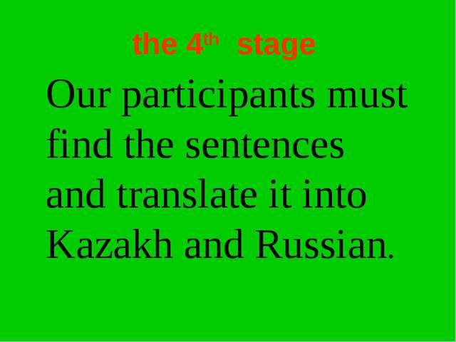 the 4th  stage Our participants must find the sentences and translate it into...