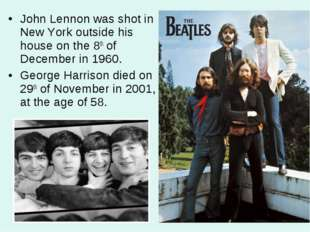 John Lennon was shot in New York outside his house on the 8th of December in