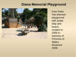 Diana Memorial Playground Free Peter Pan-themed playground with pirate ship a