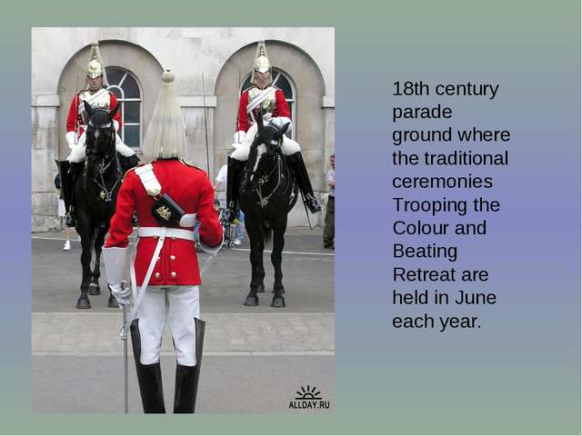 18th century parade ground where the traditional ceremonies Trooping the Colo...
