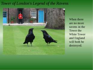 Tower of London's Legend of the Ravens When there are no more ravens in the T