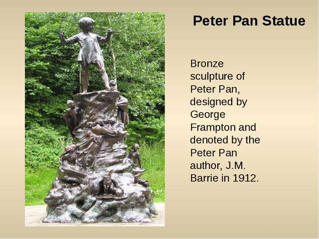 Peter Pan Statue Bronze sculpture of Peter Pan, designed by George Frampton a...