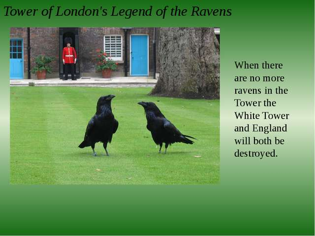 Tower of London's Legend of the Ravens When there are no more ravens in the T...