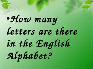 How many letters are there in the English Alphabet?