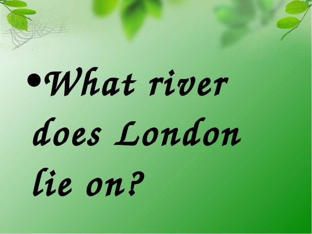 What river does London lie on?