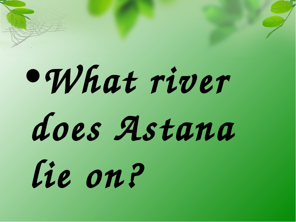What river does Astana lie on?