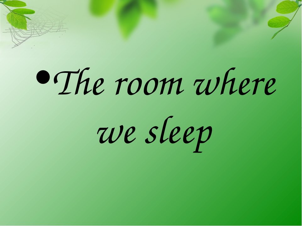 The room where we sleep