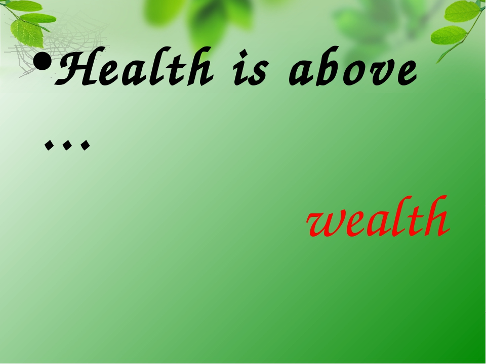 Health is above … wealth