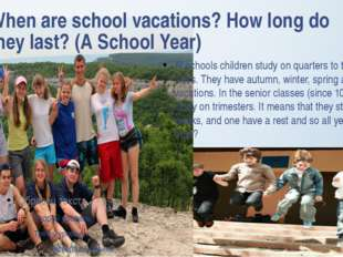 When are school vacations? How long do they last? (A School Year) At schools