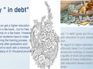 """Study """" in debt"""" gives you the opportunity of higher education to poor people"""
