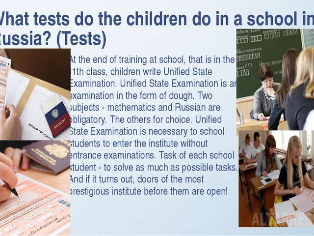 What tests do the children do in a school in Russia? (Tests) At the end of tr...