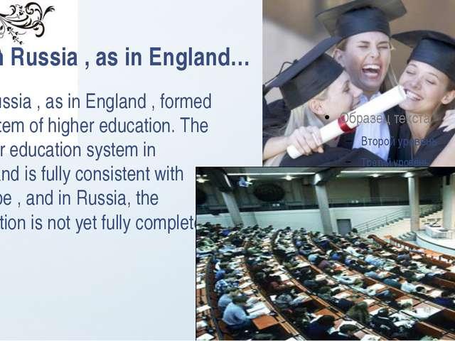 In Russia , as in England… In Russia , as in England , formed a system of hi...