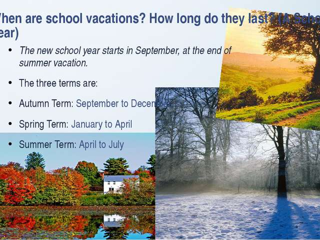 When are school vacations? How long do they last? (A School Year) The new sch...