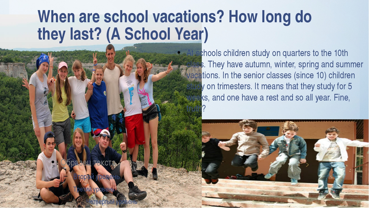 When are school vacations? How long do they last? (A School Year) At schools...