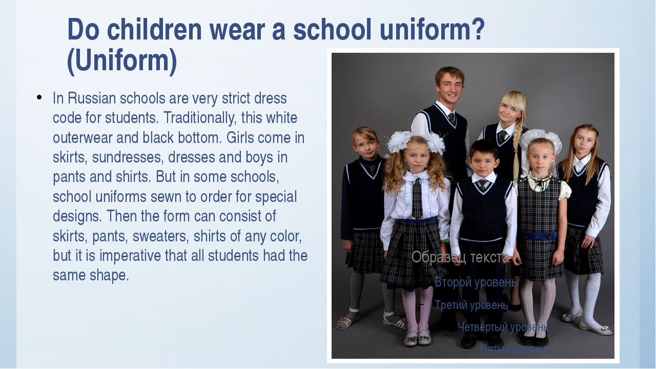 Do children wear a school uniform? (Uniform) In Russian schools are very stri...