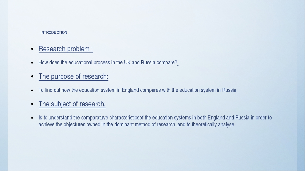 INTRODUCTION Research problem : How does the educational process in the UK a...